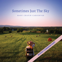 Mary Chapin Carpenter - Sometimes Just the Sky (Commentary)