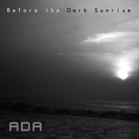 Ada - Before the Dark Sunrise