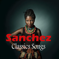 Sanchez - Sanchez Classics Songs