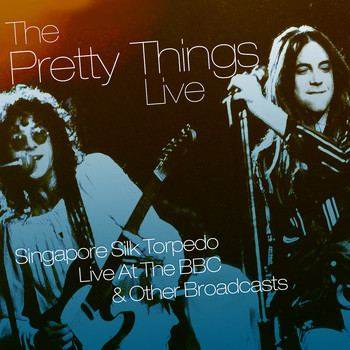 The Pretty Things - Singapore Silk Torpedo – Live at the BBC & Other Broadcasts