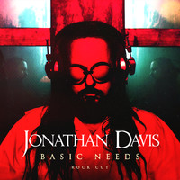 Jonathan Davis - Basic Needs (Rock Cut)