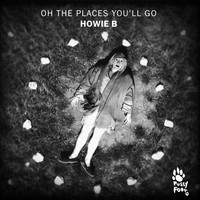 Howie B - Oh The Places You'll Go