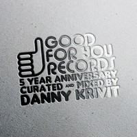 Danny Krivit - 5 Year Anniversary Of Good For You Records