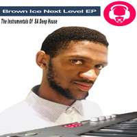 Brown Ice - Next Level EP