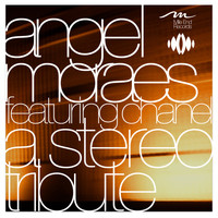Angel Moraes featuring Chanel - A Stereo Tribute feat. Chanel