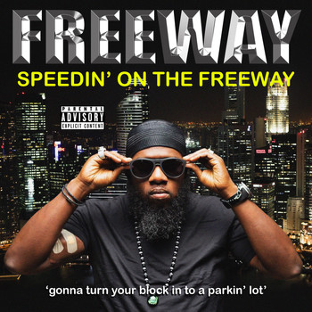 Freeway - Speedin' on the Freeway