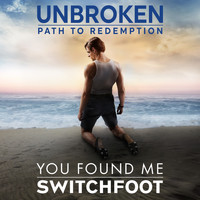 Switchfoot - You Found Me (Unbroken: Path To Redemption)