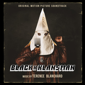 Terence Blanchard - BlacKkKlansman (Original Motion Picture Soundtrack)