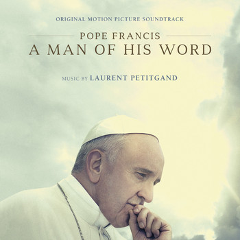 Laurent Petitgand - Pope Francis: A Man of His Word (Original Motion Picture Soundtrack) [Instrumental Version]