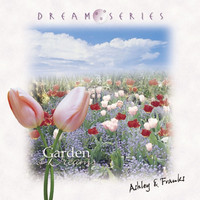 Ashley & Franks - Garden of Dreams