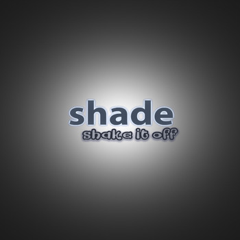 Shade - Shake it off