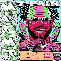 T-Pain - Might Be (feat. Gucci Mane) (Explicit)