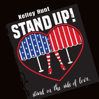 Kelley Hunt - Stand up! Stand on the Side of Love