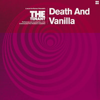 Death and Vanilla - The Tenant