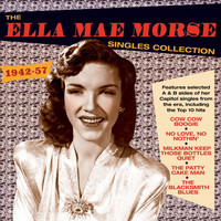 Ella Mae Morse - Singles Collection 1942-57