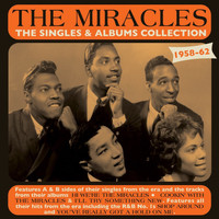 Miracles - The Singles & Albums Collection 1958-62