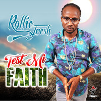Rollie Fresh - Test Mi Faith