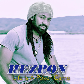 Hezron - Life Is A Poker Game - Single