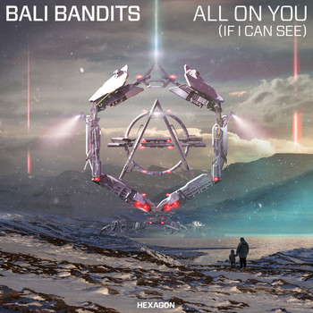 Bali Bandits - All On You (If I Can See)