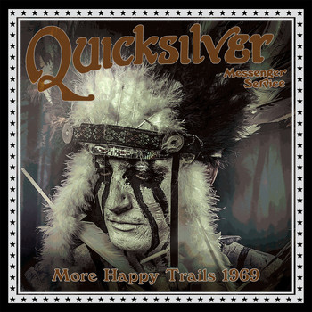 Quicksilver Messenger Service - More Happy Trails 1969: Live
