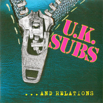 UK Subs - And Relations