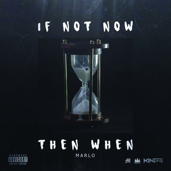 Marlo - If Not Now Then When (Explicit)