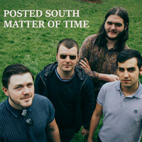 Posted South - Matter of Time