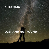 Charisma - Lost and NOT Found (Explicit)
