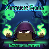 Mechanical Pressure - Emperor Souls