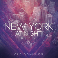 Old Dominion - New York at Night (Remix)