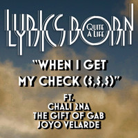 Lyrics Born - When I Get My Check (Explicit)