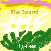The Trees - The Sound