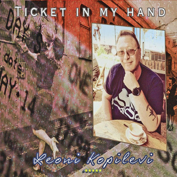 Leoni Kopilevi - Ticket in My Hand