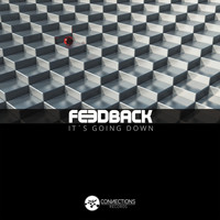 Feedback - It´s Going Down