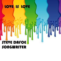 Steve Dafoe - Love Is Love