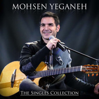 Mohsen Yeganeh - Mohsen Yeganeh: The Singles Collection