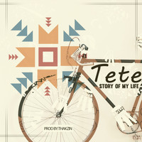 Tete - Story of My Life