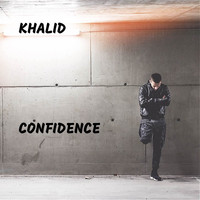 Khalid - Confidence (Explicit)
