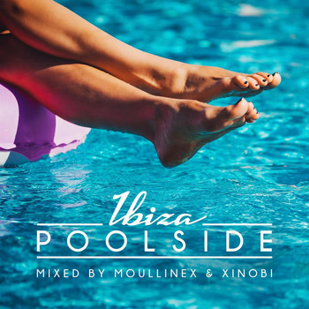 Various Artists - Poolside Ibiza 2018 Mixed By Moullinex & Xinobi