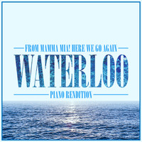 "The Blue Notes - Waterloo (From ""Mamma Mia! Here We Go Again"") (Piano Rendition)"