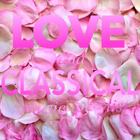 various artisits - Love and Classical Music Playlist