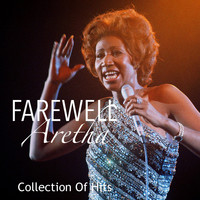 Aretha Franklin - Farewell Aretha: Collection Of Hits