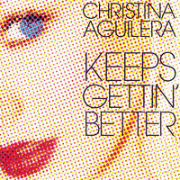 Christina Aguilera - Keeps Getting' Better - The Remixes