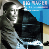 Big Maceo - Bluebird Recordings 1941-1942