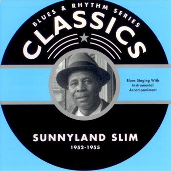 Sunnyland Slim - Blues & Rhythm Series Classics - Sunnyland Slim 1952-1955