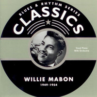 Willie Mabon - Blues & Rhythm Series Classics - Willie Mabon 1949-1954