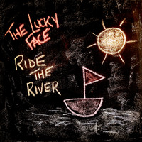 The Lucky Face - Ride the River