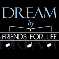 Friends for Life - Dream