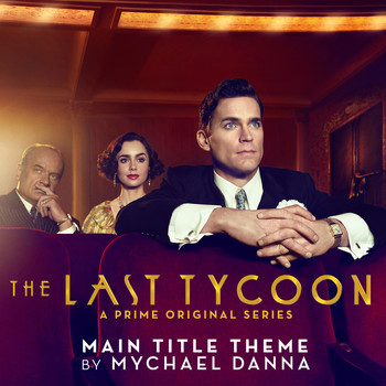 Mychael Danna - The Last Tycoon (Main Title Theme from the Prime Original Series)