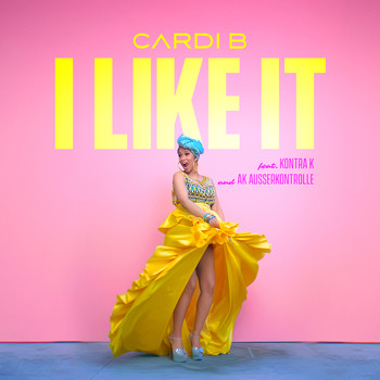 Cardi B - I Like It (feat. Kontra K and AK Ausserkontrolle) (Explicit)